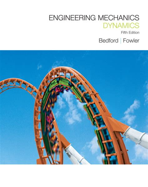 bedford fowler engineering mechanics dynamics  edition pearson