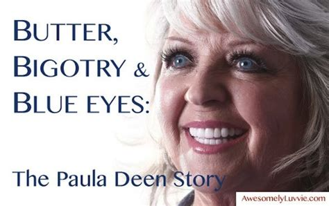 The On The Paula Hawking N butter and bigotry paula deen is and terrible awesomely luvvie