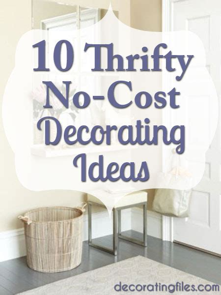 Thrifty Decor by Thrifty Decorating 10 No Cost Decorating Ideas