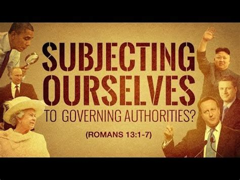 subjecting ourselves to governing authorities 119