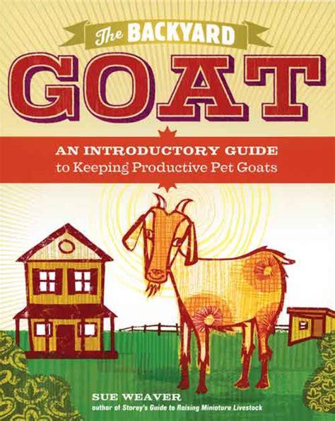 the backyard goat earth news the backyard goat