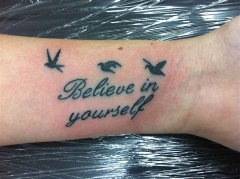 believe in yourself tattoo inspire believe in yourself quote with birds on arm
