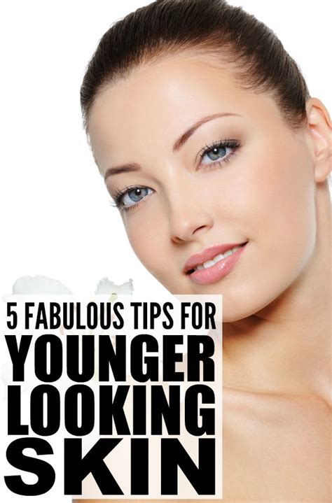 Create Skin That Acts Younger by 5 Tips To Make Your Skin Look Younger