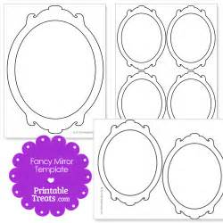 Mirror Will Template by Printable Fancy Mirror Template Printable Treats
