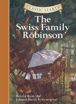 the family cookbook books the swiss family robinson classic starts series by chris