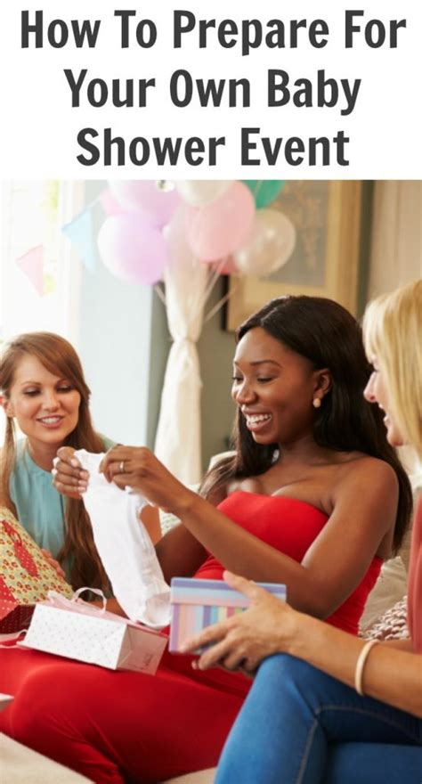 How To Prepare Baby Shower by How To Prepare For Your Own Baby Shower Event