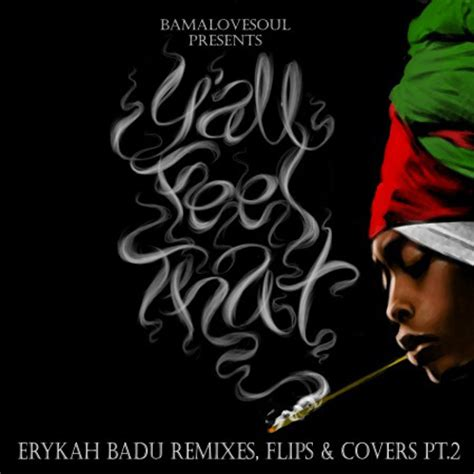 Feels Yall by Mixtape Bls X Erykah Badu Y All Feel That Remixes