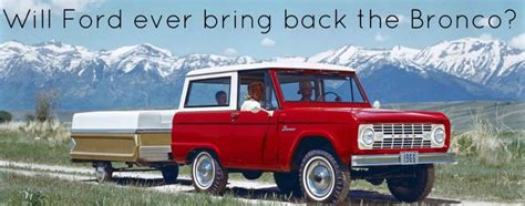 will ford bring back the bronco will ford bring back the ford bronco