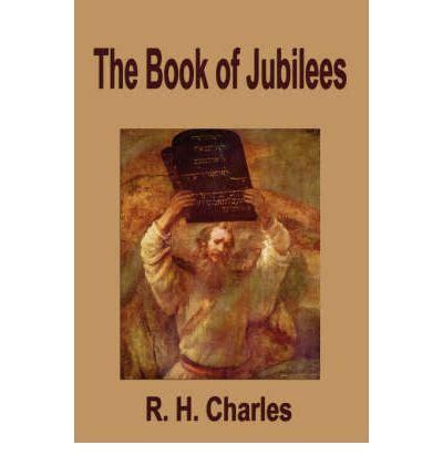 the book of jubilees books the book of jubilees r h charles 9781599868103