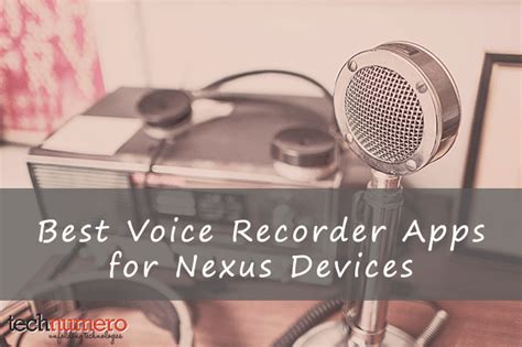 best voice recorder app for android best 4 android voice recorder apps for nexus 5 4 6 and 7