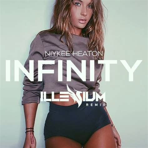 song of the day niykee heaton infinity illenium remix
