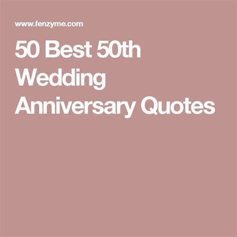 50 Best 50th Wedding Anniversary Quotes   Wedding