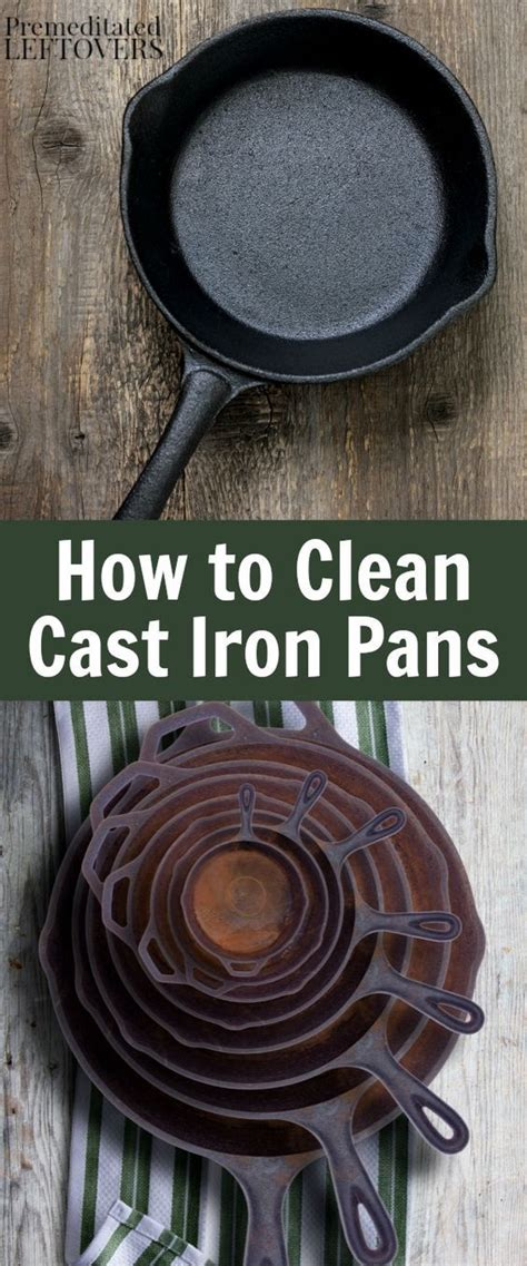 how to clean cast iron pans including tips for removing rust from cast iron pans and cleaning