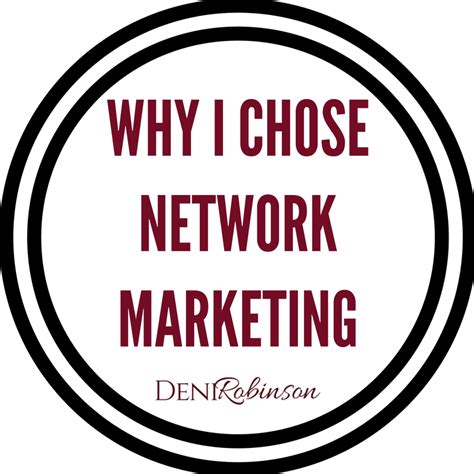 How To Find Interested In Network Marketing Why I Chose Network Marketing Deni Robinson