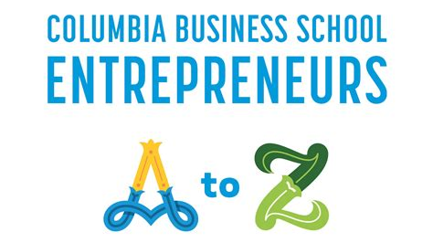 Columbia Business School 1 Year Mba by Columbia Business School Entrepreneurs A To Z