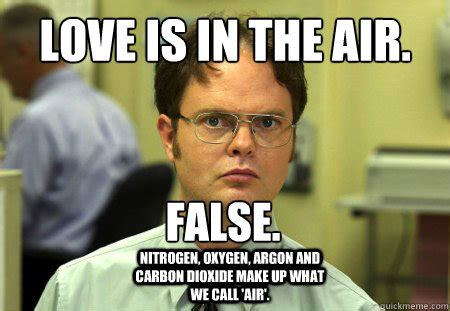 Love Is In The Air Meme - love is in the air wrong nitrogen oxygen argon and carbon