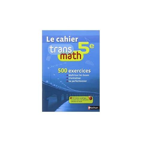 libro transmath 5e le cahier transmath 5e eleve 2014