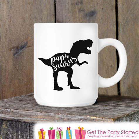 donald fathers day mug coffee mug s day mug papasaurus novelty ceramic
