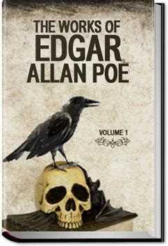 edgar allan poe short biography and works the works of edgar allan poe volume 1 edgar allan poe