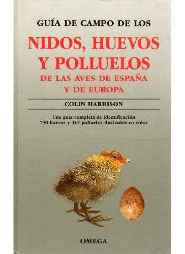libro aves de europa gu 237 a de co de los nidos huevos y polluelos de las aves