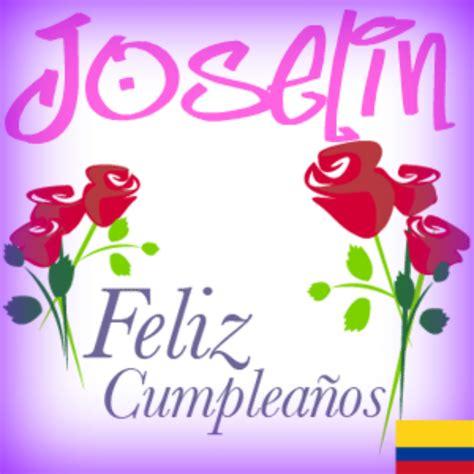 imagenes de feliz cumpleaños edith feliz cumplea 241 os joselyn