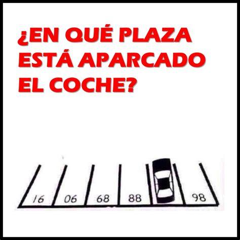 preguntas capciosas para adivinar adivina en qu 233 plaza est 225 aparcado el coche para hacer