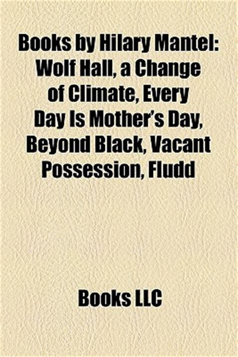a change of climate books books by hilary mantel wolf a change of climate