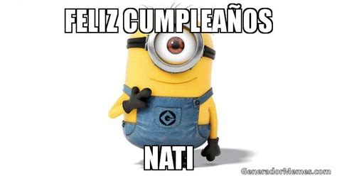 imagenes de feliz cumpleaños amiga de los minions feliz cumplea os nati meme minion