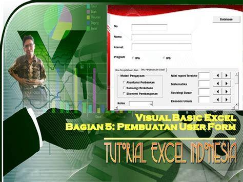 Tutorial Excel Indonesia Bagian 5 | tutorial excel indonesia bagian 5 pembuatan user form