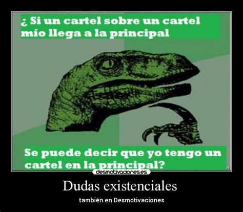 dudas existenciales filosofia dudas existenciales desmotivaciones
