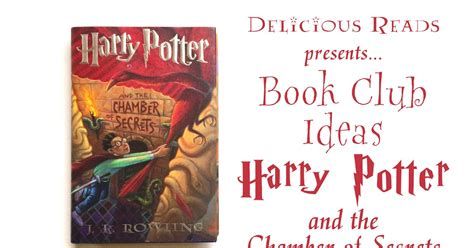 Book Report Ideas For Harry Potter by Delicious Reads Harry Potter And The Chamber Of Secrets Book Club Ideas