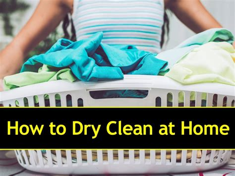 how to clean a home how to dry clean at home