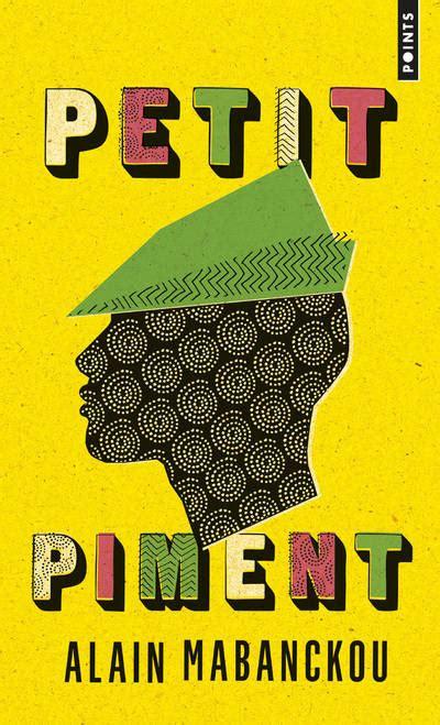 livre petit piment alain mabanckou points points 9782757861882 leslibraires fr
