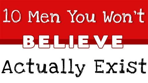 10 parents you won t believe actually exist youtube 10 men you won t believe actually exist youtube