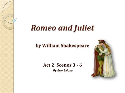 themes for romeo and juliet act 2 scene 2 romeo and juliet act 2 scenes 3 6 notes