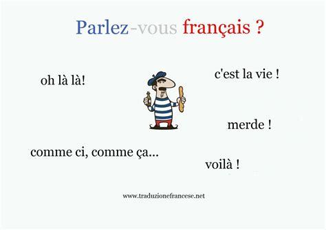 Parole Francesi Che Si Usano Nella Lingua Italiana by Les Mots Fran 231 Ais Les Plus Connus Parole Pi 249 Famose In