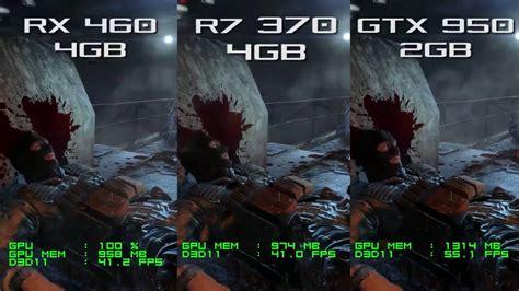 sapphire radeon nitro r7 370 4gb vs gtx 960 rx 460 nitro vs r7 370 vs gtx 950 metro last light 1080p