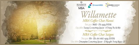 Willamette Mba Scholarships by Tp Hcm H 224 Nội Mba Coffee Chat Th 225 Ng 11 Với đại Học