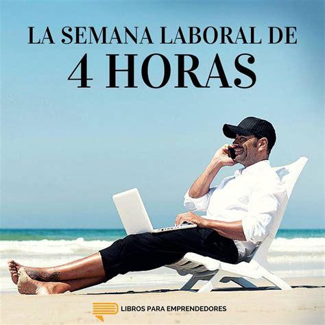 la semana laboral de 016 la semana laboral de 4 horas en libros para emprendedores en mp3 07 06 a las 01 51 21 55