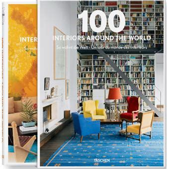 100 interiors around the 100 contemporary interiors around the world contient les tomes 1 et 2 coffret collectif
