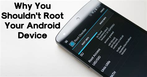 root your android phone reasons why rooting creates problem for your android phone