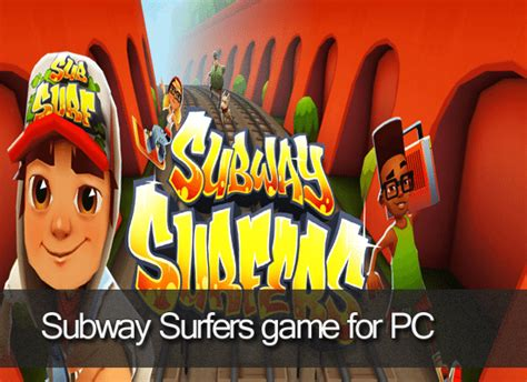 best full version pc games free download download free subway surfers game for pc