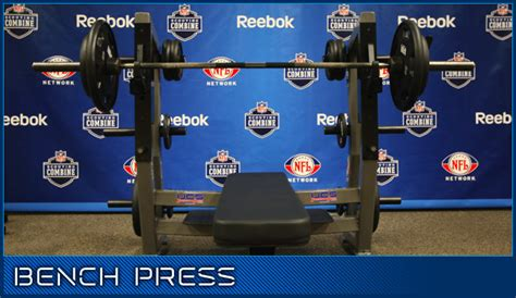 nfl combine bench press results nfl combine quarterback bench press