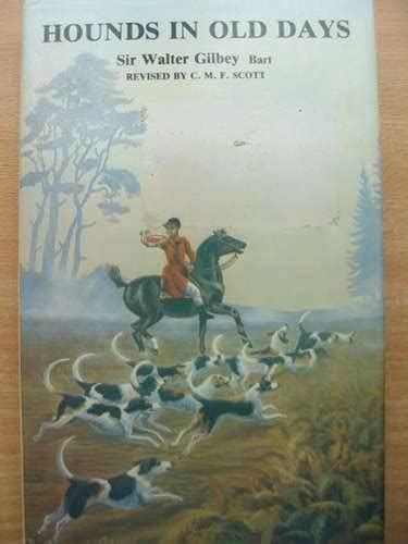 hounds in days written by gilbey walter c m f