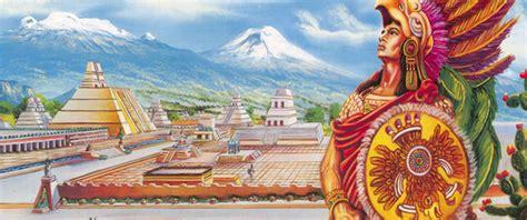 imagenes de paisajes aztecas quienes eran los aztecas 187 destino mexico