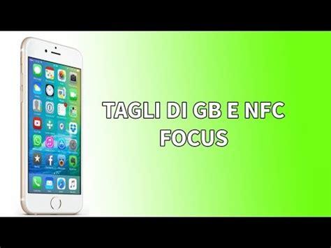 nuovo chip nfc  tagli  memoria  iphone  focus iphone  youtube