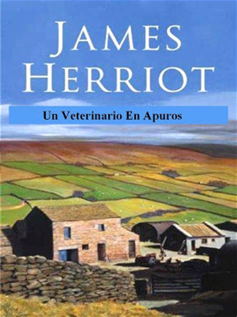 un veterinario en apuros 8415374615 un veterinario en apuros james herriot freelibros