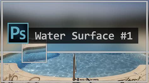 Tutorial Photoshop Volume 1 1 photoshop tutorial water surface part 1