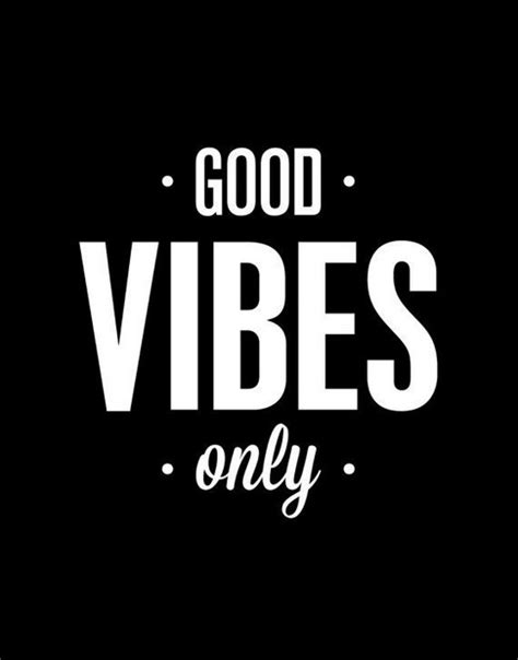 Vibes Quotes Quotes About Positive Vibes Quotesgram