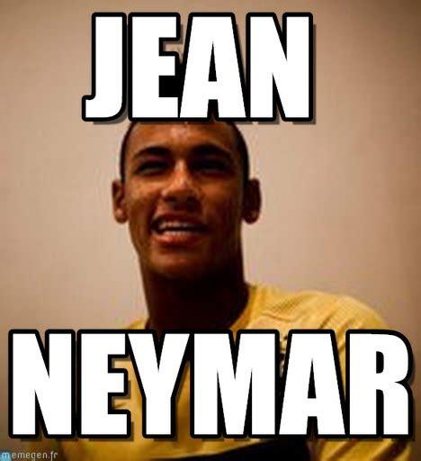 jean meme jean neymar meme on memegen